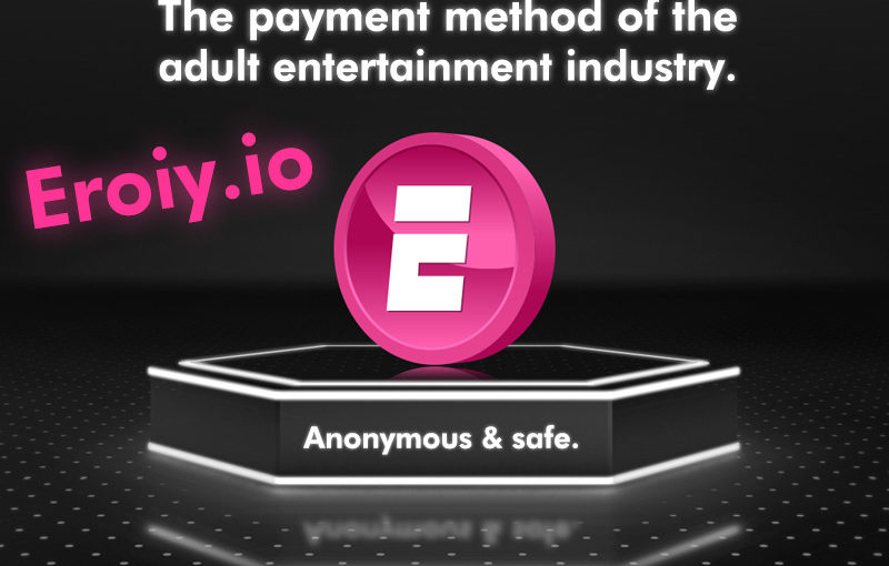 Game Changing Payment Method for Adult Entertainment Industry, Eroiy to Start