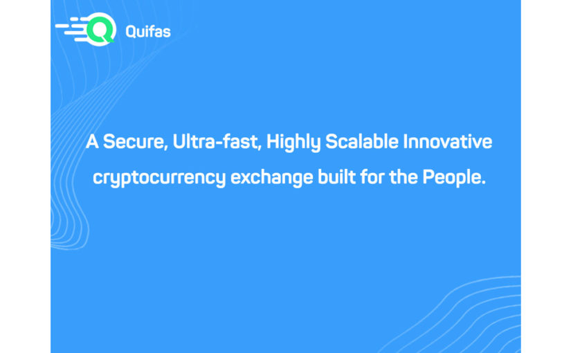 New Customer Focused Crypto Exchange Quifas to Start Token Sale on March 9