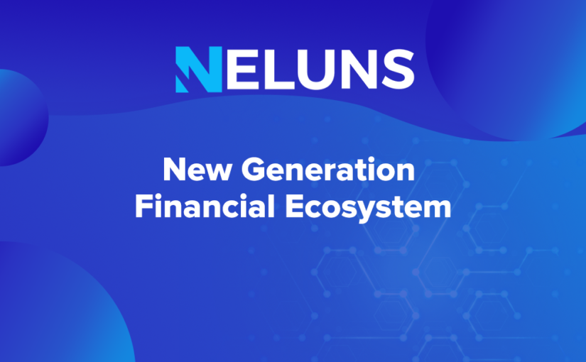 Neluns – New generation financial ecosystem