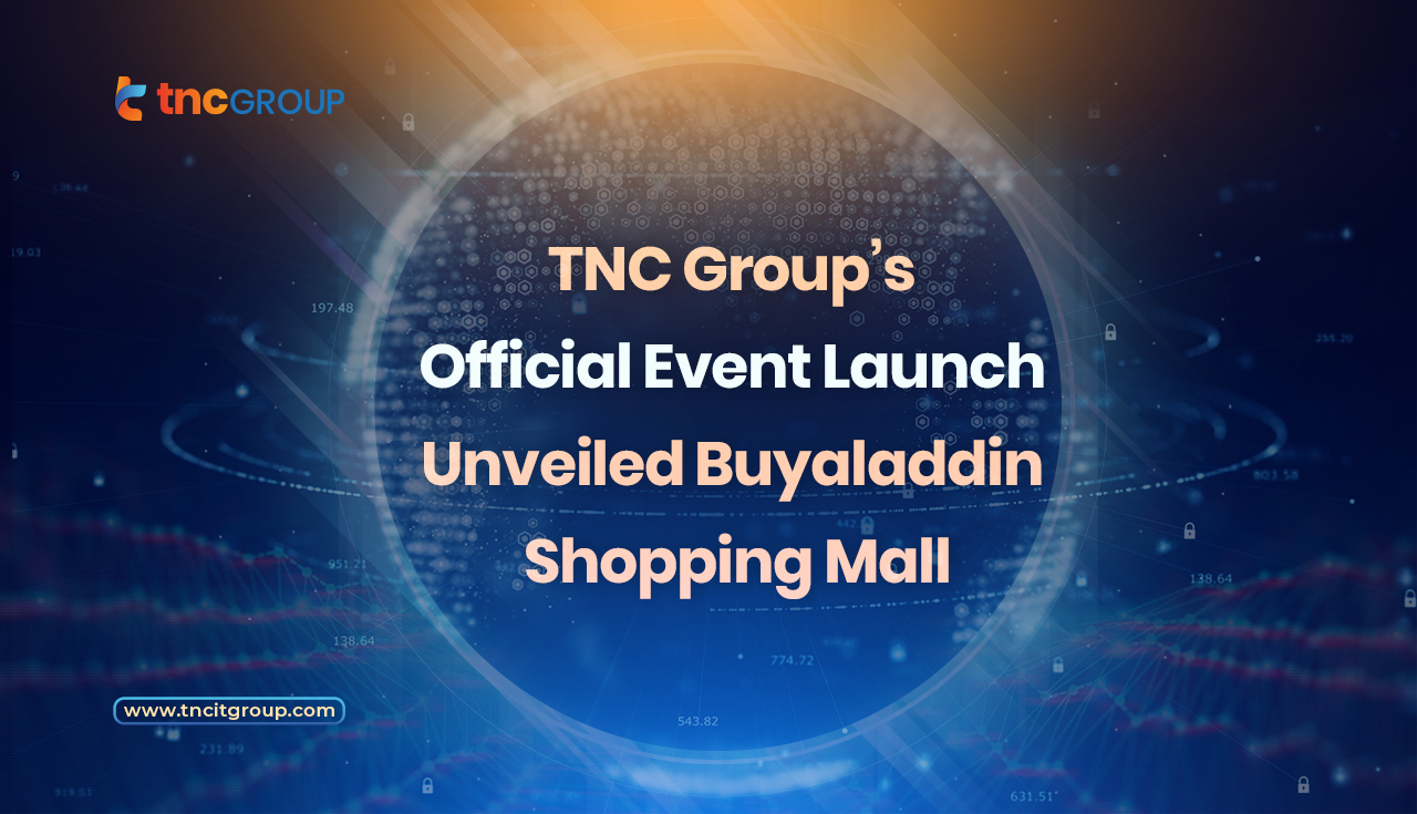 TNC Group's Official Event Launch Unveiled Buyaladdin